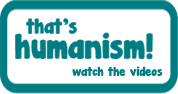 That's humanism watch the videos
